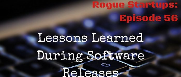 RS056: 5 Lessons Learned During Software Releases