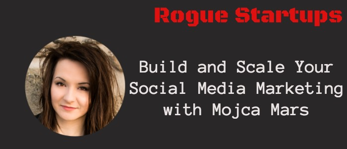 RS062: Build and Scale Your Social Media Marketing with Mojca Mars