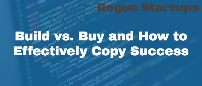 RS066: Build vs. Buy and How to Effectively Copy Success