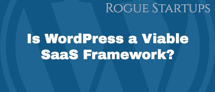 RS068: Is WordPress a Viable SaaS Framework?